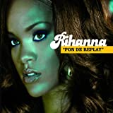 echange, troc Rihanna - Pon De Replay