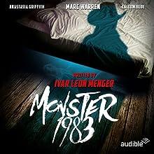 Monster 1983: An Audible Original Drama Performance by Ivar Leon Menger, Anette Strohmeyer, Raimon Weber Narrated by Marc Warren, Callum Blue, Anastasia Griffith, Lorelai King, Stuart Milligan