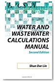 Water and Wastewater Calculations Manual, 2nd Ed.