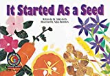 It Started as a Seed (Learn to Read Science Series; Earth Science) (1574713108) by Kelley, Alden