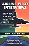 img - for Airline Pilot Interviews: How You Can Succeed in Getting Hired /921T by Jasinski, Irv (2002) Paperback book / textbook / text book