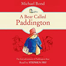A Bear Called Paddington Audiobook by Michael Bond Narrated by Stephen Fry