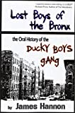 Lost Boys of the Bronx: The Oral History of the Ducky Boys Gang James Hannon