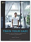 img - for Train Your Gaze (text only) by R. Angier book / textbook / text book