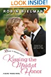 Kissing the Maid of Honor: A Secret W...