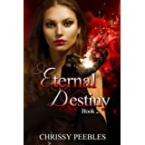Eternal Destiny - Book 2 (Second book in The Ruby Ring Saga) ~ Chrissy Peebles