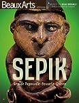 Sepik : Arts de Papouasie-Nouvelle-Gu...
