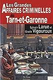 echange, troc Gisele Vigouroux Sylvain Larue - Tarn-et-Garonne Grandes Affaires Criminelles