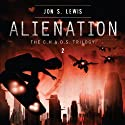 Alienation: A C.H.A.O.S. Novel, Book 2 (       UNABRIDGED) by Jon S. Lewis Narrated by Kelly Ryan Dolan