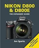 Jon Sparks Nikon D800 & D800E (Expanded Guide)