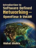 Introduction to Software Defined Networking - OpenFlow & VxLAN (English Edition)