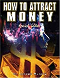 img - for How to Attract Money: The Law of Attraction, Revised Edition book / textbook / text book