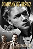 img - for Company of Heroes: My Life as an Actor in the John Ford Stock Company by Jr. Harry Carey (2013-12-07) book / textbook / text book