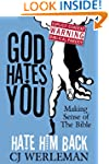 God Hates You, Hate Him Back: Making...