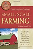The Complete Guide to Small Scale Farming: Everything You Need to Know About Raising Beef and Dairy Cattle, Rabbits, Ducks, and Other Small Animals (Back to Basics Farming)