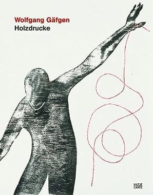 Wolfgang Gafgen: Holzdrucke
