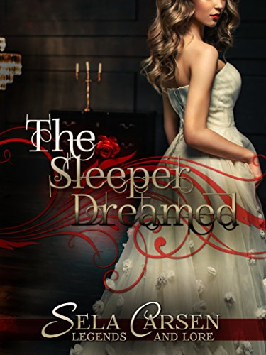 The Sleeper Dreamed: A Short Story (Legends and Lore)