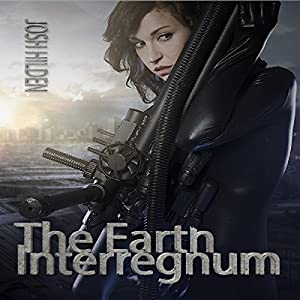 The Earth Interregnum: The Collected Edition Audiobook
