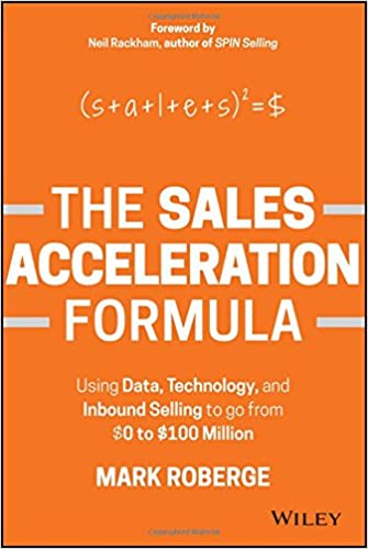 The Sales Acceleration Formula (Using Data, Technology, and Inbound Selling to go from $0 to $100 Million)