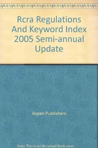 Rcra Regulations And Keyword Index 2005 Semi-Annual Update