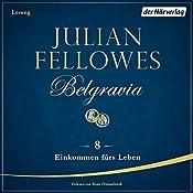 Einkommen fürs Leben (Belgravia 8) | Julian Fellowes