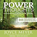 Power Thoughts Devotional: 365 Daily Inspirations for Winning the Battle of the Mind (       UNABRIDGED) by Joyce Meyer Narrated by Jodi Carlisle