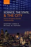 img - for Science, the State and the City: Britain's Struggle to Succeed in Biotechnology book / textbook / text book