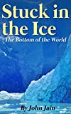 Stuck in the Ice: Bottom of the World
