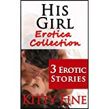 His Girl Erotica Collection - 3 EROTIC STORIES BUNDLE (Daddy's Girl Book 1) ~ Kitty Fine
