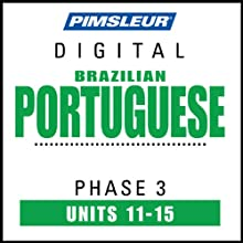 Port (Braz) Phase 3, Unit 11-15: Learn to Speak and Understand Portuguese (Brazilian) with Pimsleur Language Programs  by Pimsleur
