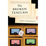 The Broken Teaglass: A Novel ~ Emily Arsenault