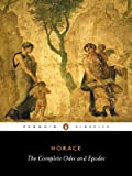 The Complete Odes and Epodes: with the Centennial Hymn (Penguin Classics) (014044422X) by Horace