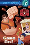 Game On! (Disney Wreck-It Ralph) (Step into Reading)