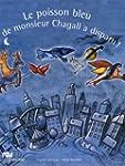 Le poisson bleu de monsieur Chagall a...