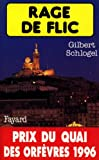 Rage de flic : Prix du quai des orf�vres 1996 (Policier)