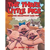 The Three Little Pigs and the Somewhat Bad Wolf, by Mark Teague