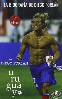 U-RU-GUA-YO Biography of Diego Forlán