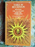 Three By Ben Johnson: Volpone/ The Alchemist/ Mercury Vindicated (Signet Classics) Ben Jonson
