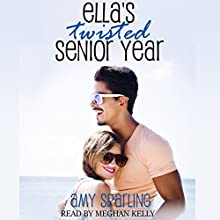 Ella's Twisted Senior Year Audiobook by Amy Sparling Narrated by Meghan Kelly