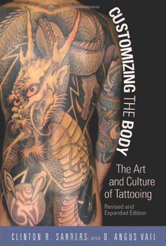 Customizing the Body: The Art and Culture of Tattooing