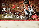 img - for The Redleaf Calendar-Keeper 2013: A Record-Keeping System for Family Child Care Professionals (Redleaf Business) book / textbook / text book