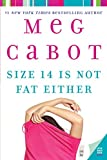 Size 14 Is Not Fat Either (Heather Wells Mysteries) (0060525126) by Cabot, Meg