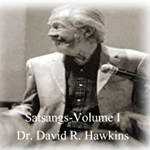 Satsang Series, Volume I Discours Auteur(s) : David R. Hawkins Narrateur(s) : David R. Hawkins