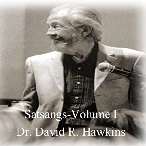 Satsang Series, Volume I | [David R. Hawkins]