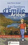 echange, troc Jean-Pierre Siréjol - Les sentiers d'Emilie en Ariège : 25 promenades pour tous
