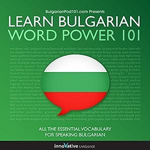 Learn Bulgarian - Word Power 101 Audiobook