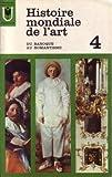 img - for Histoire Mondiale de L'art #4 - Du Baroque Au Romantisme book / textbook / text book