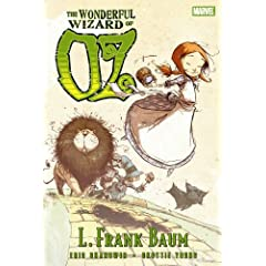 The Wonderful Wizard of Oz (Marvel Classics) by Eric Shanower, L. Frank Baum and Skottie Young