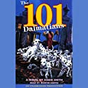 The 101 Dalmatians (       UNABRIDGED) by Dodie Smith Narrated by Martin Jarvis