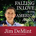 Falling in Love with America Again (       UNABRIDGED) by Jim DeMint Narrated by Tim Andres Pabon